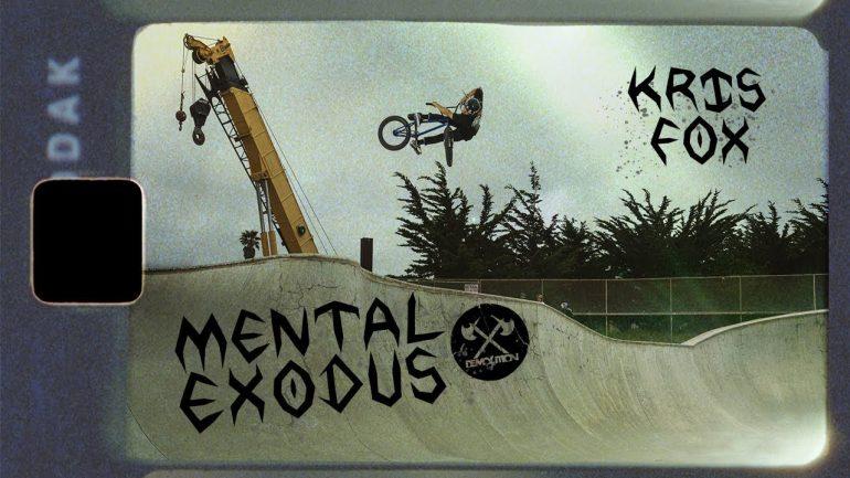 Kris Fox - Demolition BMX - Mental Exodus - Loked BMXmagazine