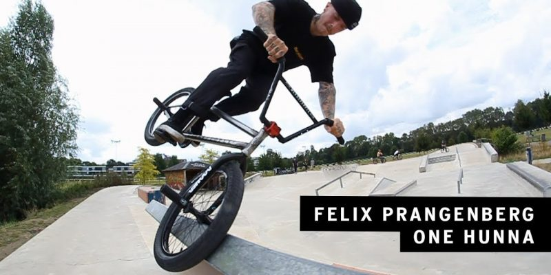Felix Prangenberg - One Hunna - Loked BMXmag.